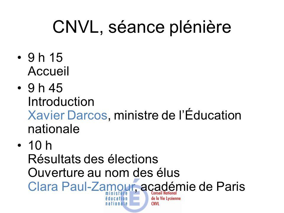 CNVL, séance plénière 9 h 15 Accueil 9 h 45 Introduction Xavier Darcos, ministre de lÉducation nationale 10 h Résultats des élections Ouverture au nom
