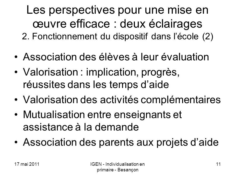 17 mai 2011IGEN - Individualisation en primaire - Besançon 11 Les perspectives pour une mise en œuvre efficace : deux éclairages 2.