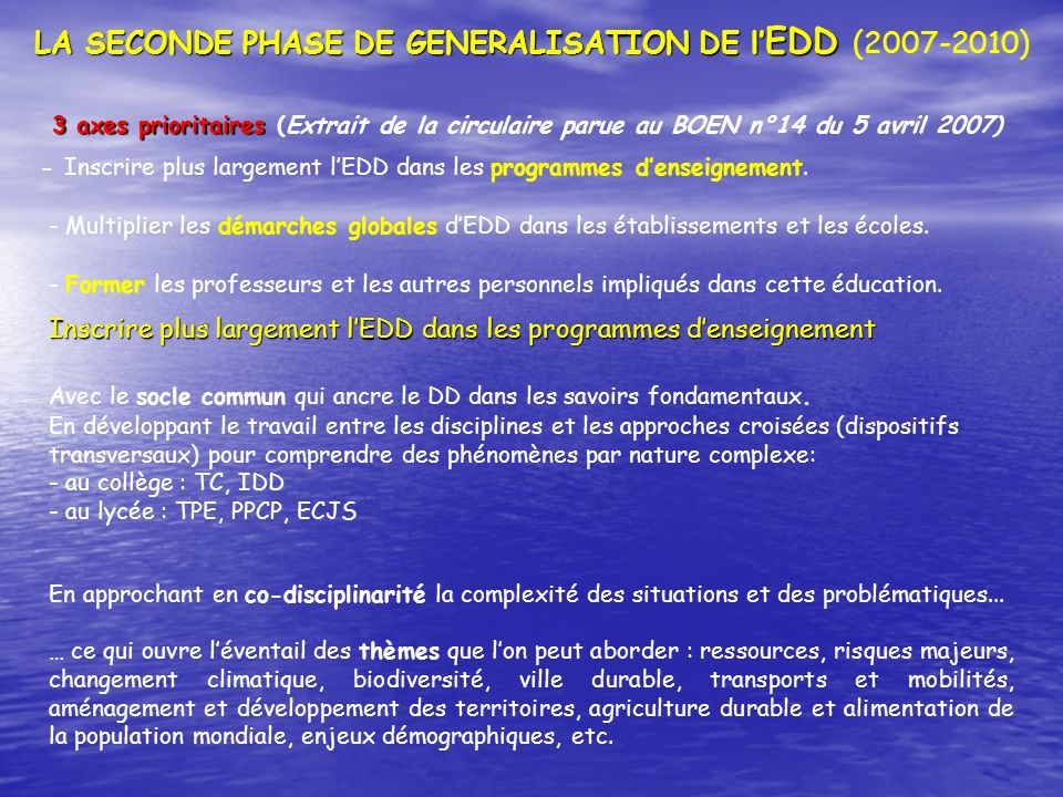 LA SECONDE PHASE DE GENERALISATION DE l EDD LA SECONDE PHASE DE GENERALISATION DE l EDD (2007-2010) 3 axes prioritaires 3 axes prioritaires (Extrait d