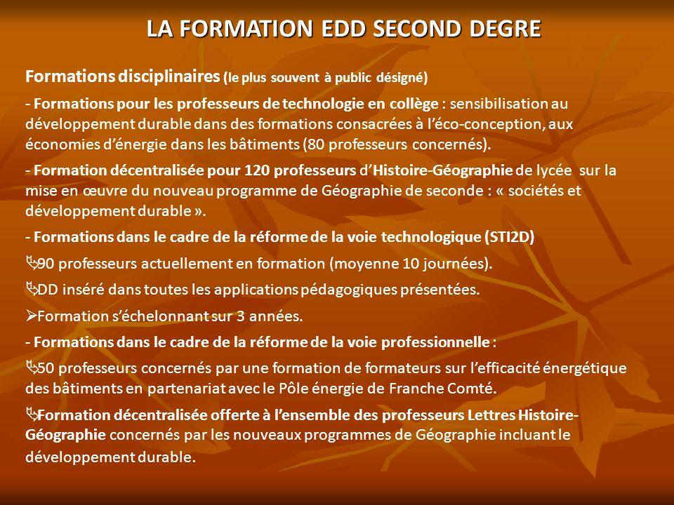 LA FORMATION EDD SECOND DEGRE Formations disciplinaires (le plus souvent à public désigné) - - Formations pour les professeurs de technologie en collè