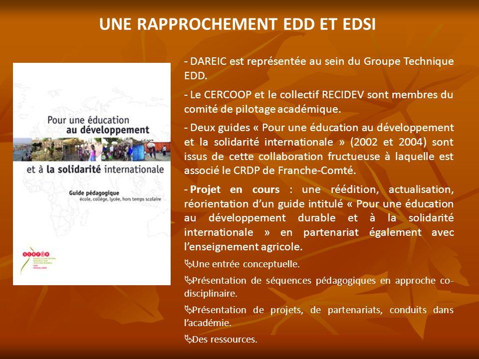 UNE RAPPROCHEMENT EDD ET EDSI - - DAREIC est représentée au sein du Groupe Technique EDD. - - Le CERCOOP et le collectif RECIDEV sont membres du comit