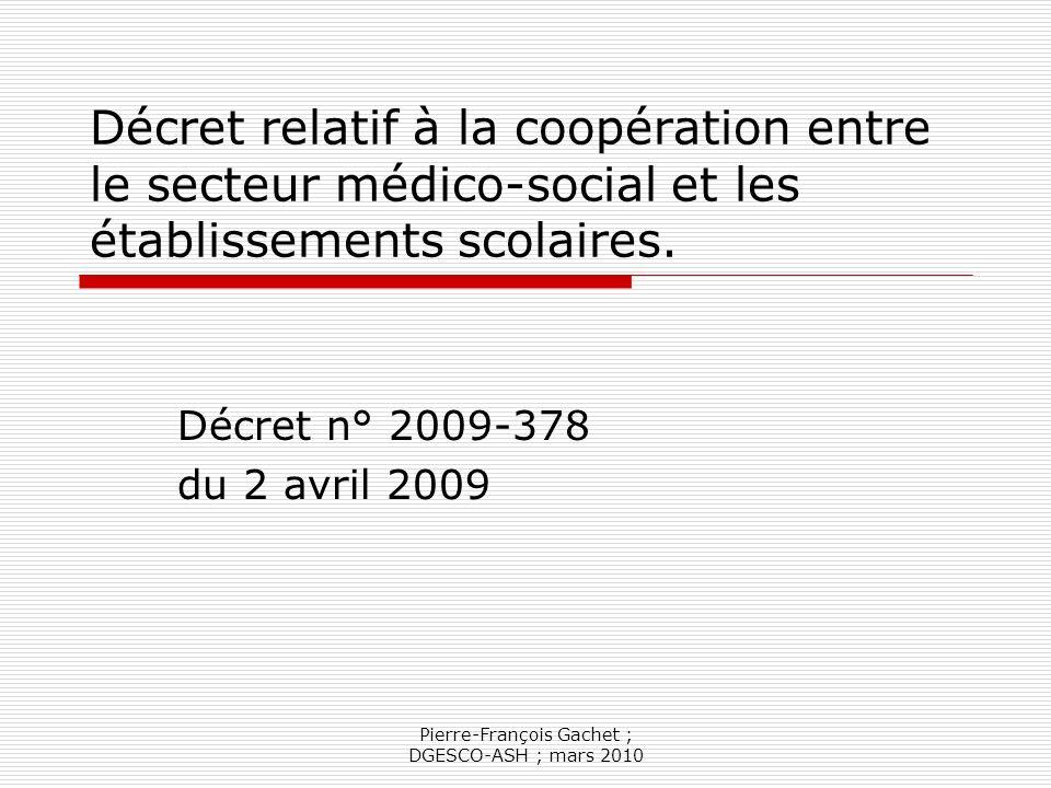 Pierre-François Gachet ; DGESCO-ASH ; mars 2010 Arrêté relatif à la création et à lorganisation des unités denseignement (2 avril 09) Pris en application de larticle D-351-20 du Code de lEducation et en appui sur les articles D-351-17 et 18.