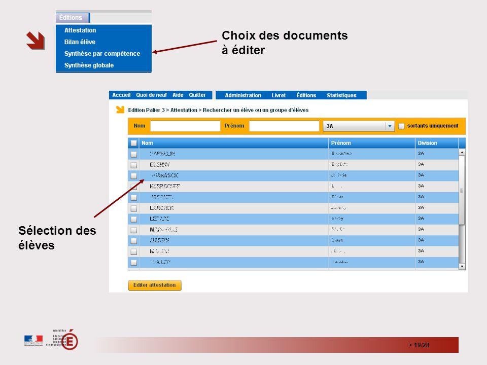 > 19/28 Choix des documents à éditer Sélection des élèves
