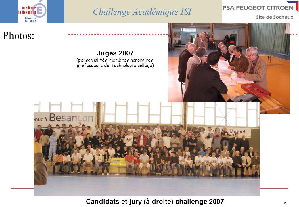 10 Photos: Challenge Académique ISI Juges 2007 (personnalités, membres honoraires, professeurs de Technologie collège) Candidats et jury (à droite) ch