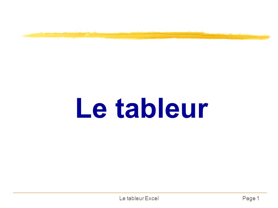 Le tableur ExcelPage 1 Le tableur