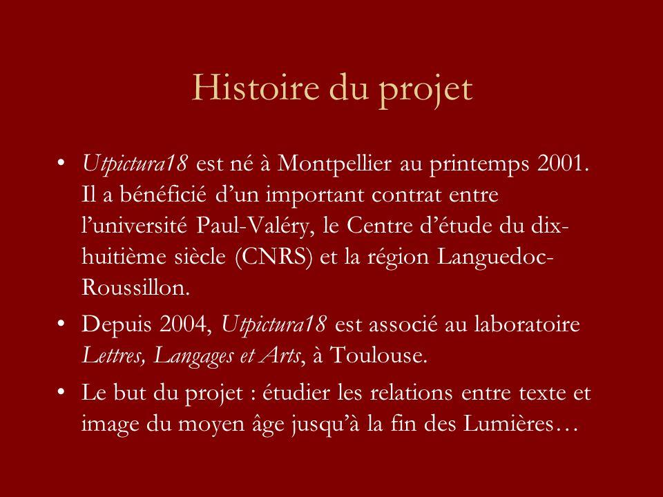 Histoire du projet Utpictura18 est né à Montpellier au printemps 2001. Il a bénéficié dun important contrat entre luniversité Paul-Valéry, le Centre d