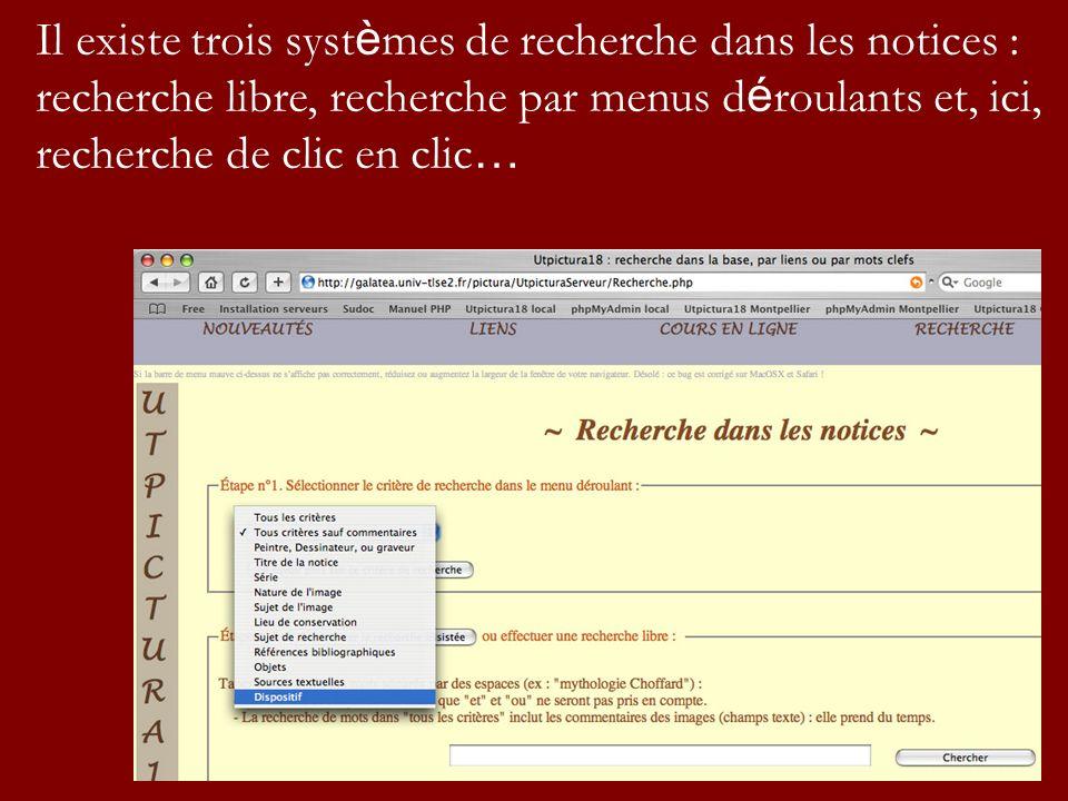 Il existe trois syst è mes de recherche dans les notices : recherche libre, recherche par menus d é roulants et, ici, recherche de clic en clic …