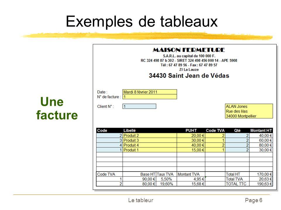 Le tableurPage 6 Exemples de tableaux Une facture