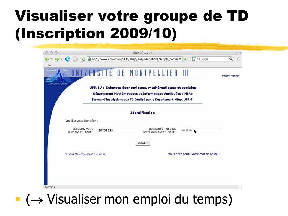 Visualiser votre groupe de TD (Inscription 2009/10) ( Visualiser mon emploi du temps)