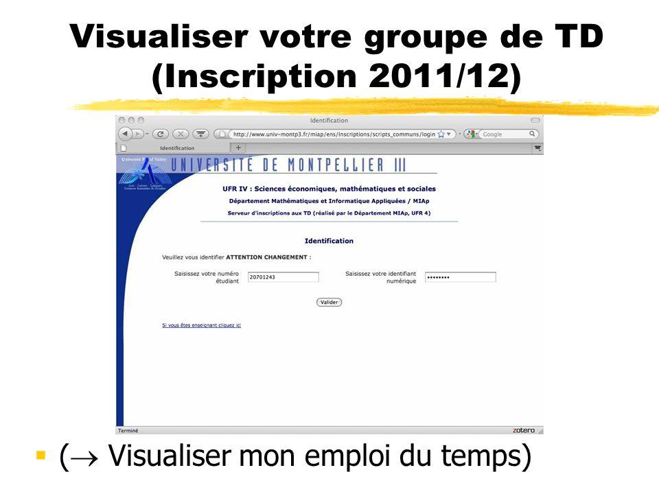 Visualiser votre groupe de TD (Inscription 2011/12) ( Visualiser mon emploi du temps)