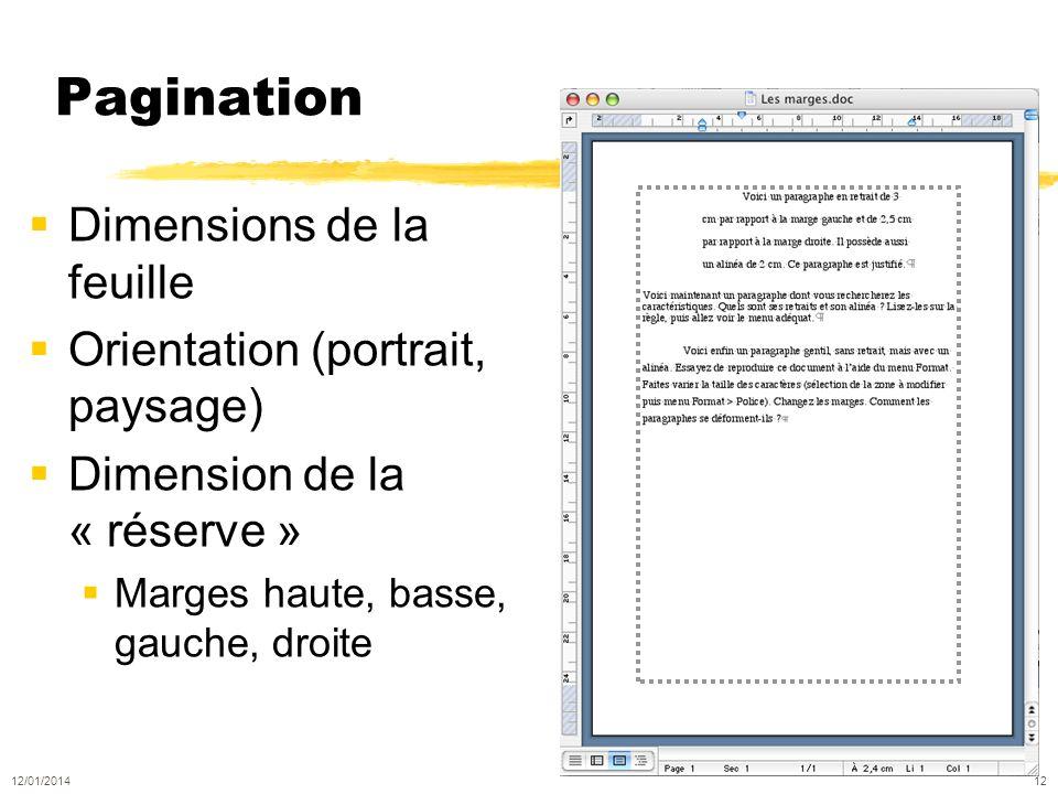 Pagination Dimensions de la feuille Orientation (portrait, paysage) Dimension de la « réserve » Marges haute, basse, gauche, droite 12/01/2014 12