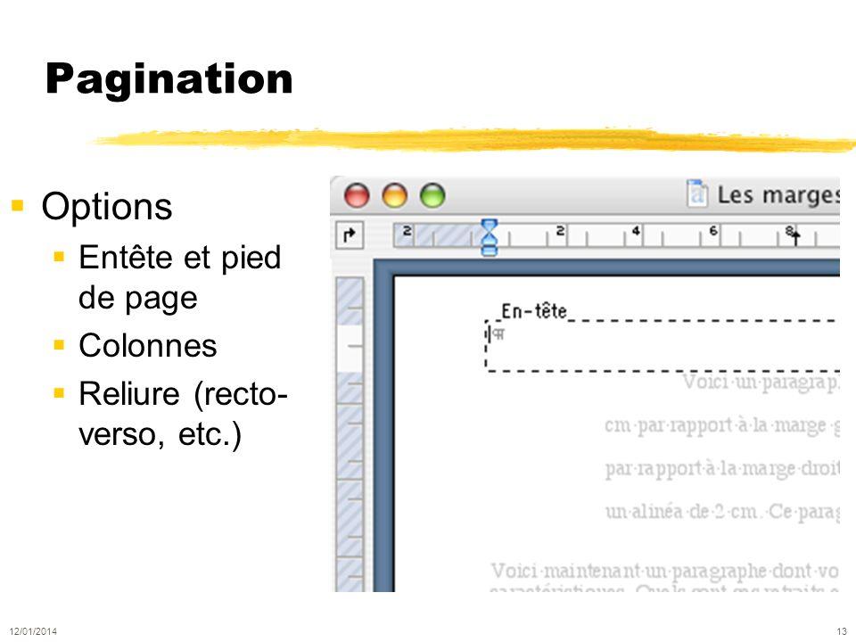 Pagination Options Entête et pied de page Colonnes Reliure (recto- verso, etc.) 12/01/2014 13