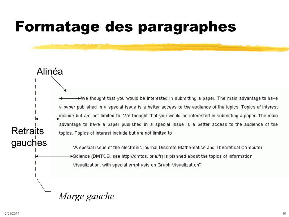 Formatage des paragraphes Alinéa Retraits gauches 12/01/2014 15 Marge gauche