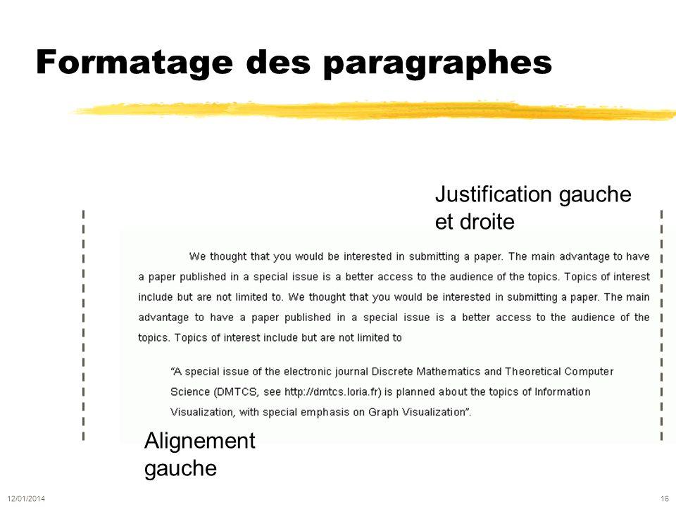 Formatage des paragraphes Alignement gauche Justification gauche et droite 12/01/2014 16