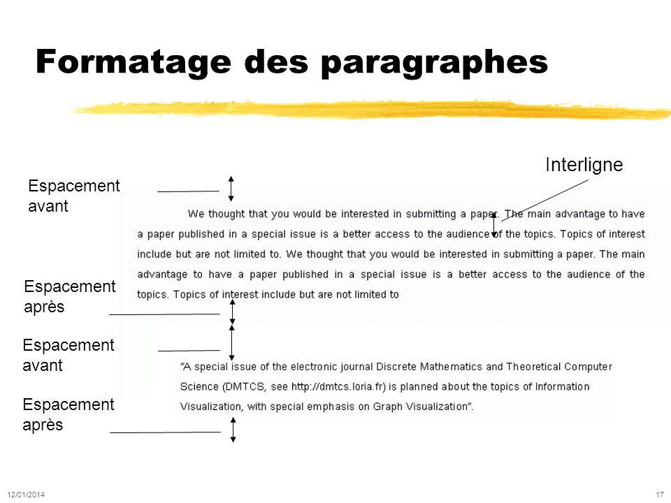 Formatage des paragraphes Interligne Espacement après Espacement avant Espacement avant Espacement après 12/01/2014 17