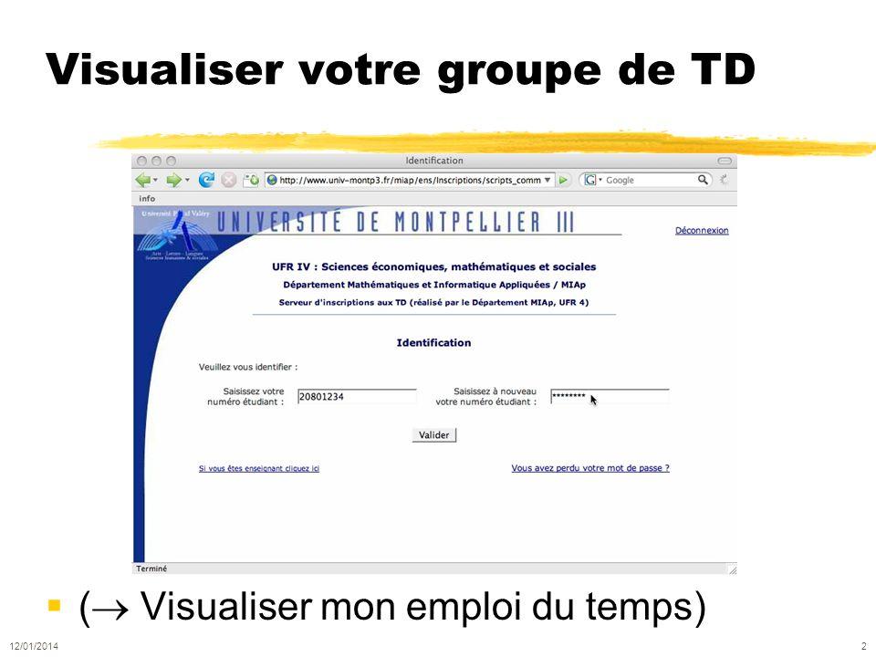 Visualiser votre groupe de TD ( Visualiser mon emploi du temps) 12/01/2014 2