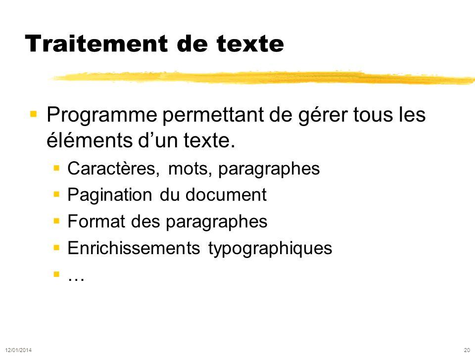 Traitement de texte Programme permettant de gérer tous les éléments dun texte.