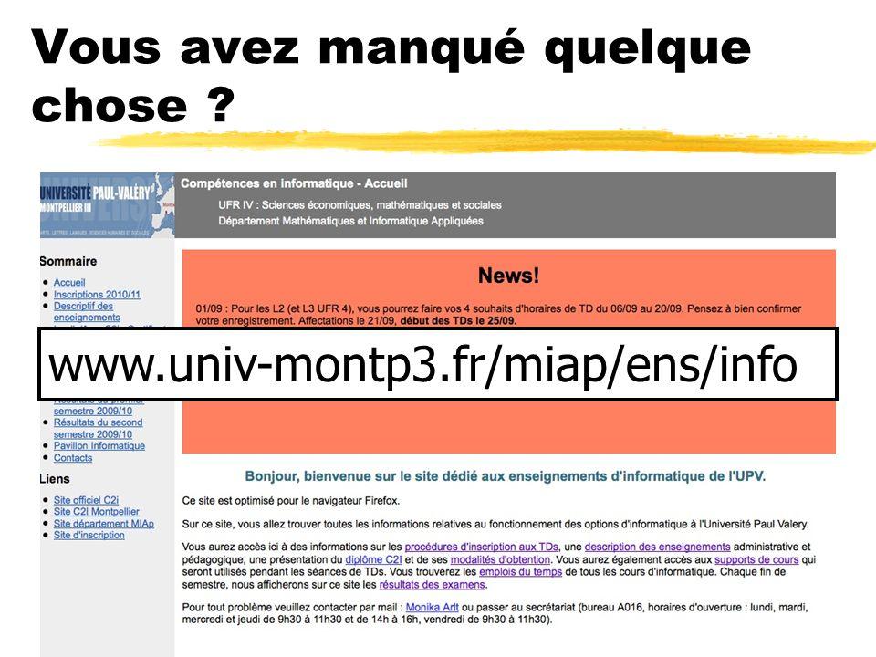 Vous avez manqué quelque chose ? www.univ-montp3.fr/miap/ens/info
