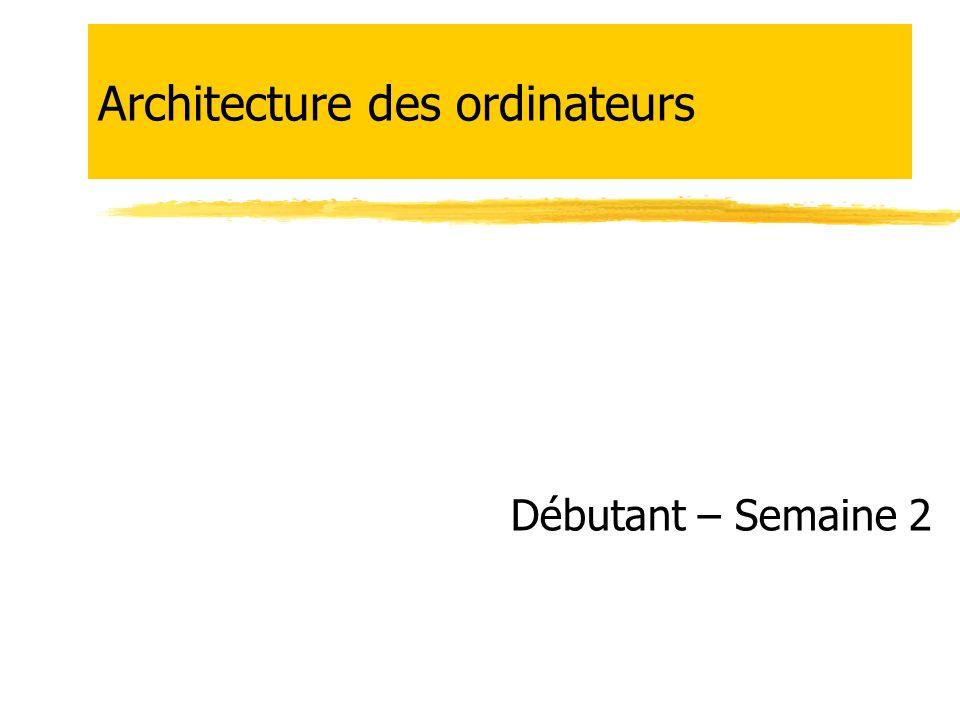 Architecture des ordinateurs Débutant – Semaine 2