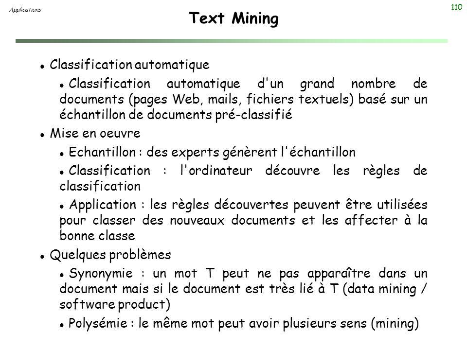 110 Text Mining l Classification automatique l Classification automatique d'un grand nombre de documents (pages Web, mails, fichiers textuels) basé su