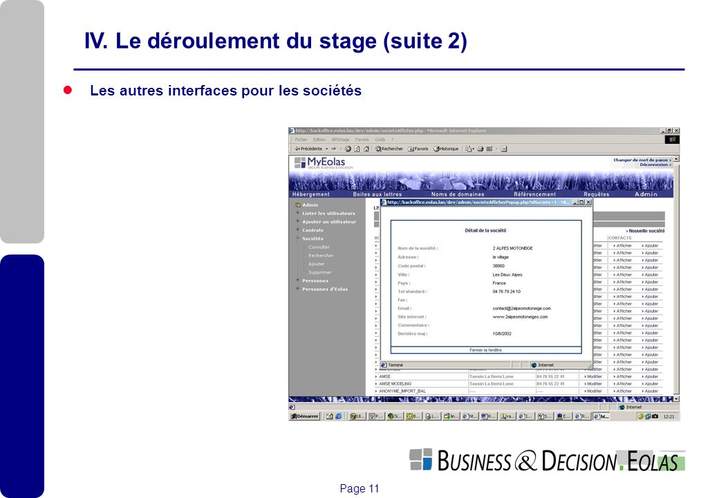 Page 11 IV. Le déroulement du stage (suite 2) Les autres interfaces pour les sociétés