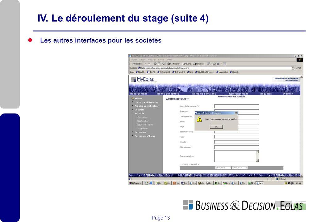 Page 13 IV. Le déroulement du stage (suite 4) Les autres interfaces pour les sociétés