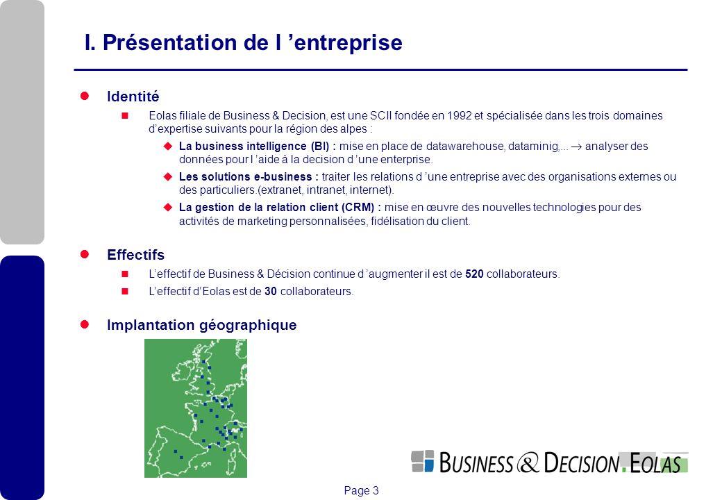 Page 3 Identité Eolas filiale de Business & Decision, est une SCII fondée en 1992 et spécialisée dans les trois domaines dexpertise suivants pour la r