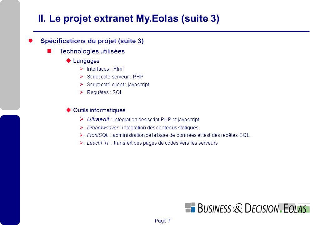 Page 7 II. Le projet extranet My.Eolas (suite 3) Spécifications du projet (suite 3) Technologies utilisées Langages Interfaces : Html Script coté serv