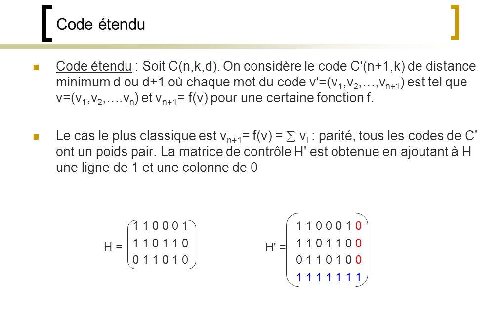 Code étendu Code étendu : Soit C(n,k,d).