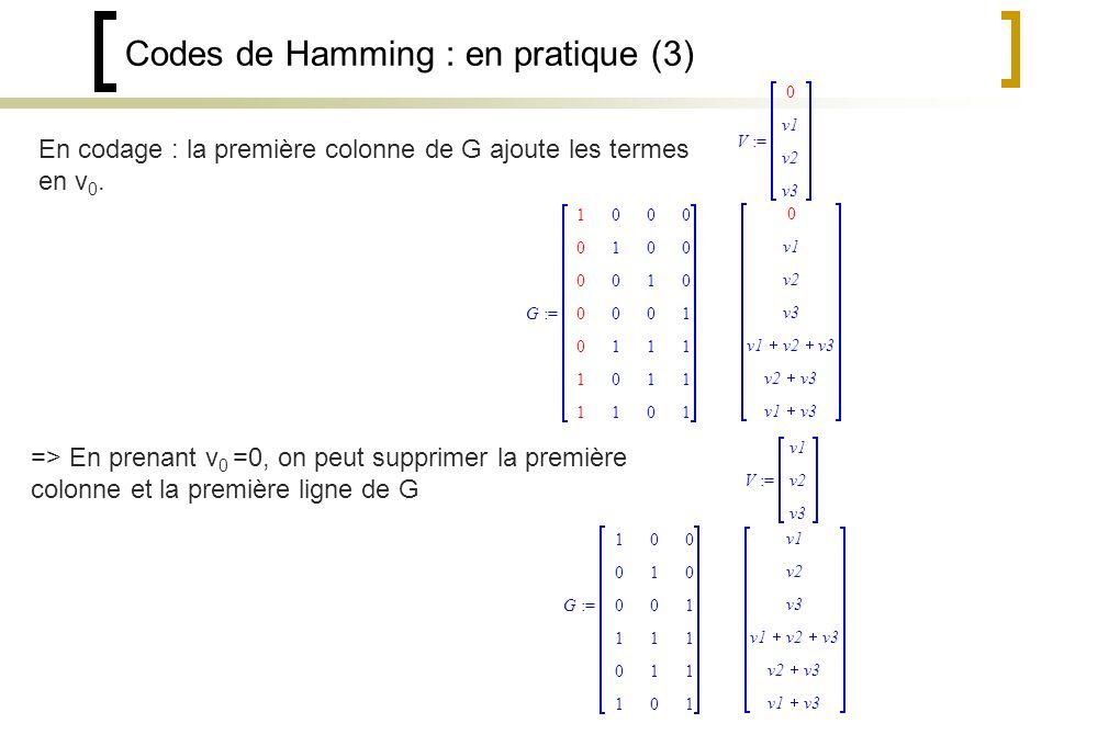 En codage : la première colonne de G ajoute les termes en v 0.