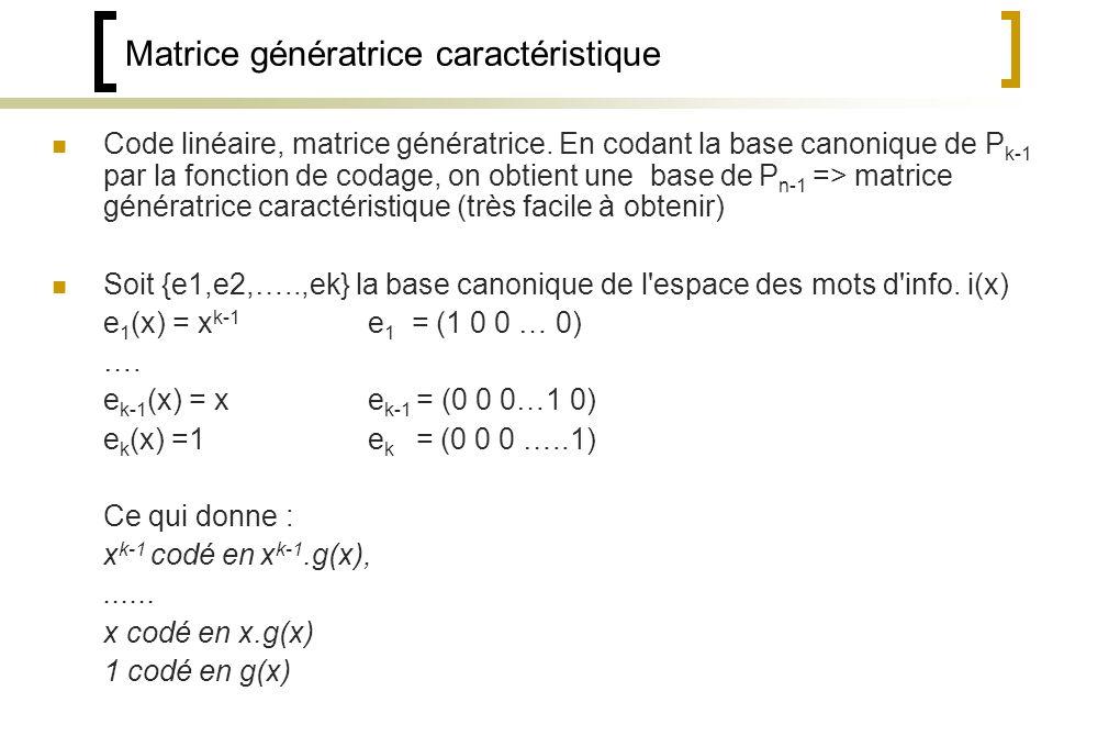 Matrice génératrice caractéristique Code linéaire, matrice génératrice.