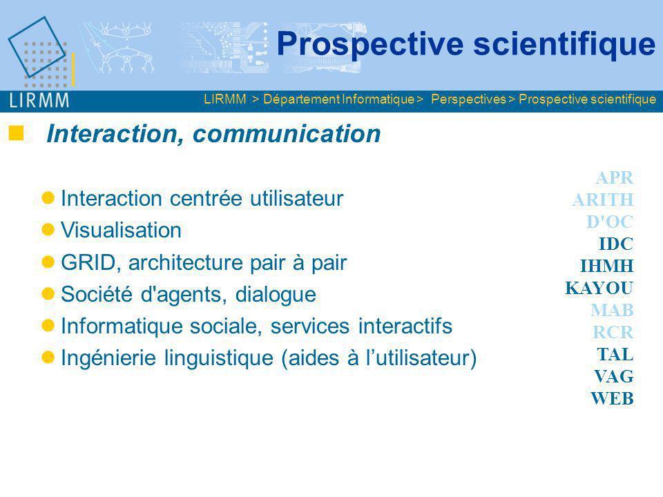 Interaction, communication Interaction centrée utilisateur Visualisation GRID, architecture pair à pair Société d'agents, dialogue Informatique social