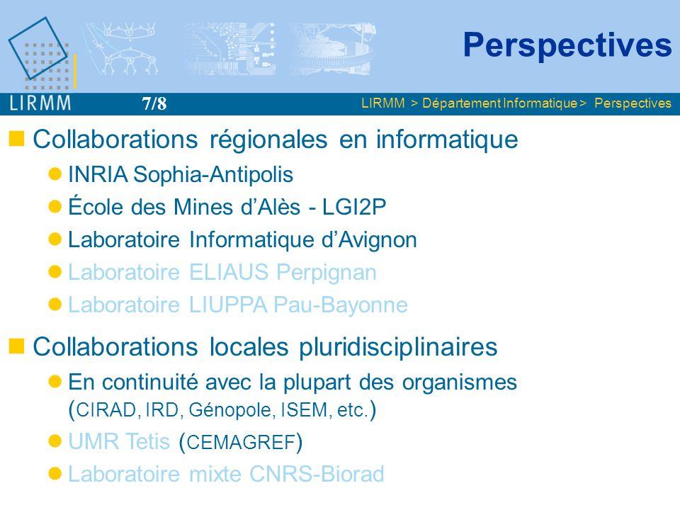Perspectives Collaborations régionales en informatique INRIA Sophia-Antipolis École des Mines dAlès - LGI2P Laboratoire Informatique dAvignon Laborato