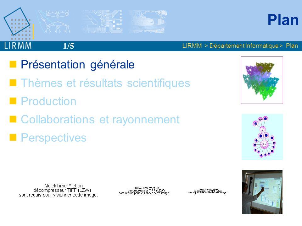 Présentation générale LIRMM > Département Informatique > Présentation générale Historique Création avril 2003 – fusion des départements ARC et IFA Responsables : A.