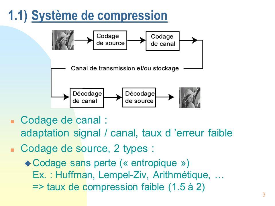 4 u Codage avec pertes (« irréversible ») : Suppression des redondances cad de l information inutile car : F prévisible F invisible par système visuel humain (SVH) => Taux de compression élevés (>10) n Exemple : u image = « matrice de pixels » u pixel = « picture element » u pixel codé sur un octet F 8 bits => 256 niveaux de gris F « 0 » => noir F « 255 » => blanc