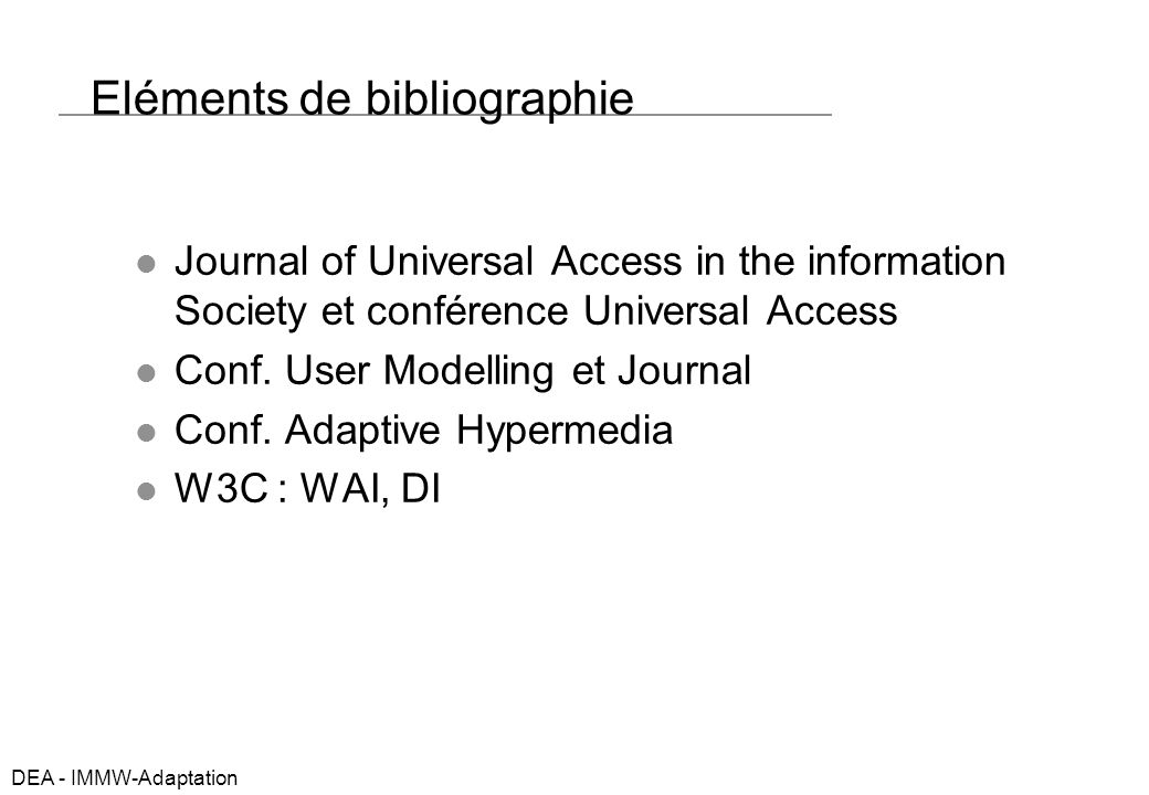 DEA - IMMW-Adaptation Eléments de bibliographie Journal of Universal Access in the information Society et conférence Universal Access Conf.