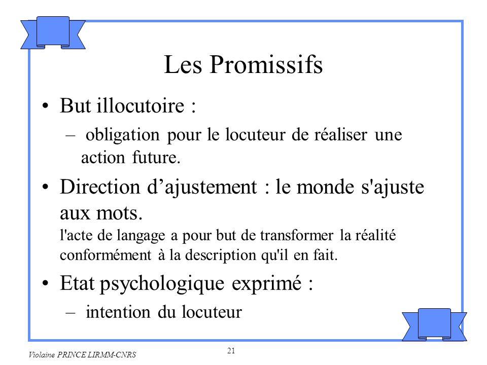 22 Violaine PRINCE LIRMM-CNRS Exemples : –Je promets de te payer.