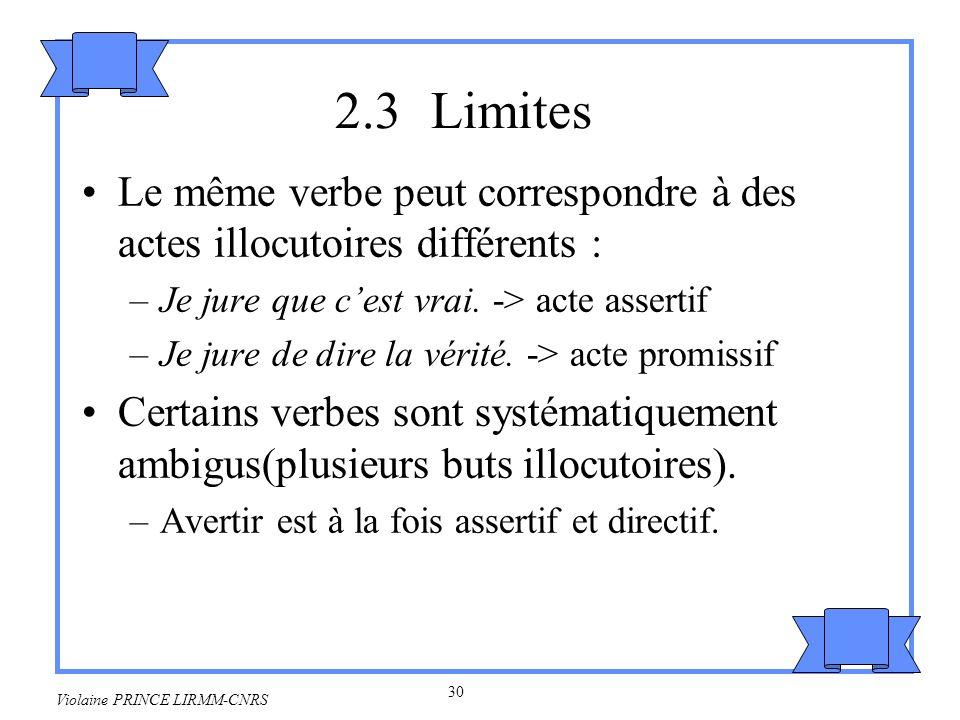 31 Violaine PRINCE LIRMM-CNRS Certains verbes nont pas dusage performatif –Je me vante.