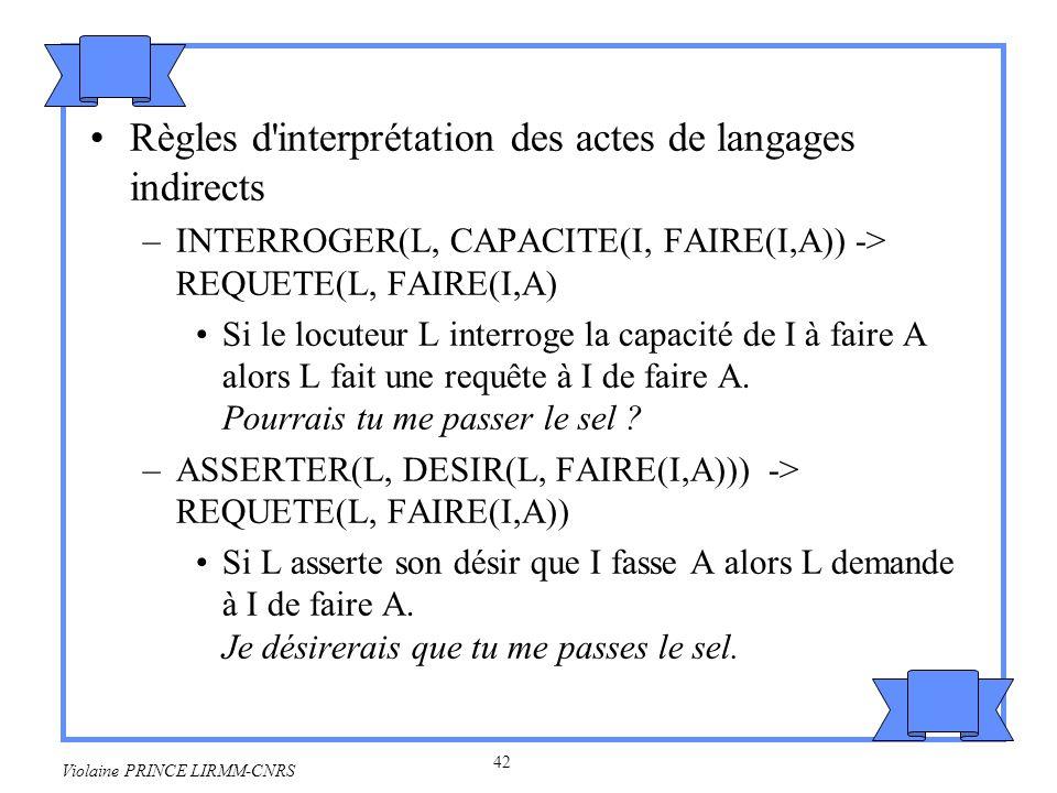 43 Violaine PRINCE LIRMM-CNRS 3.Les travaux d Allen, Cohen et Perrault (1980) Un plan : état initial du monde, séquence d actions, état final