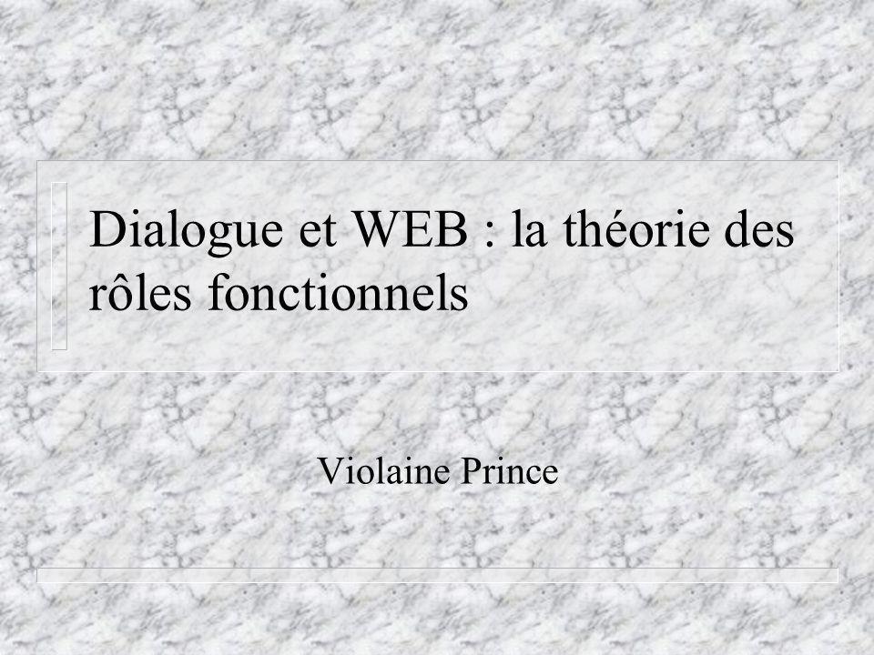 Dialogue et WEB : la théorie des rôles fonctionnels Violaine Prince