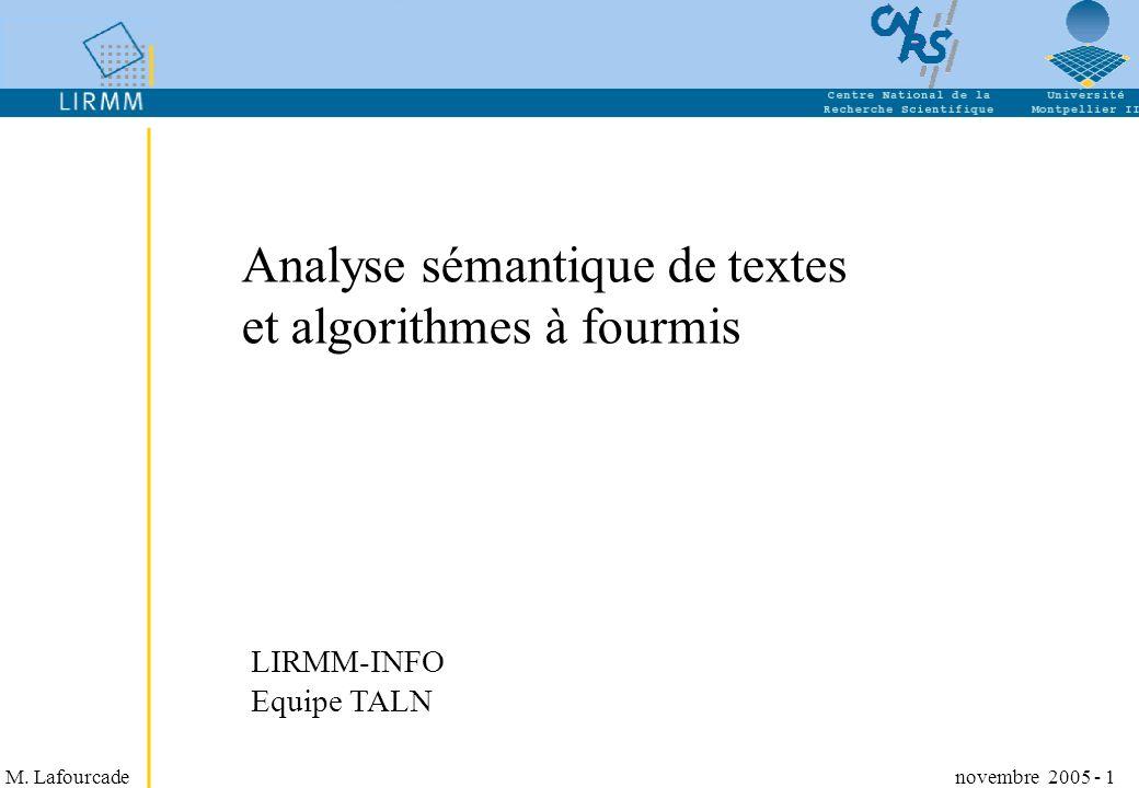 M. Lafourcade novembre 2005 - 1 Analyse sémantique de textes et algorithmes à fourmis LIRMM-INFO Equipe TALN