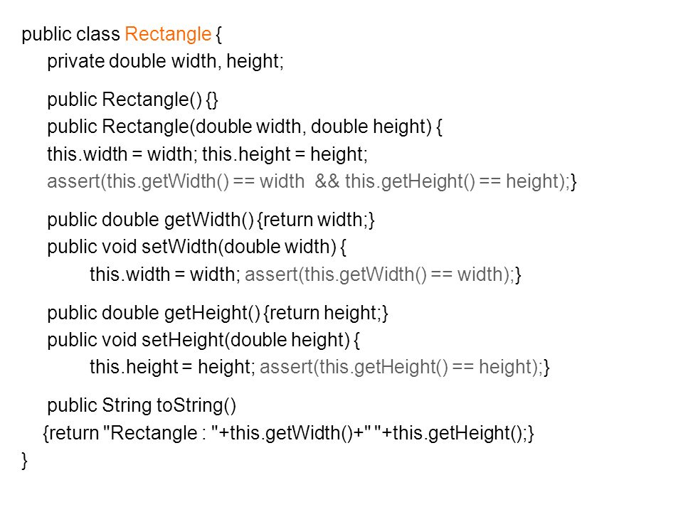 public class Rectangle { private double width, height; public Rectangle() {} public Rectangle(double width, double height) { this.width = width; this.