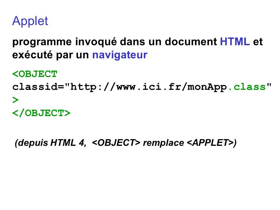 Applet programme invoqué dans un document HTML et exécuté par un navigateur (depuis HTML 4, remplace )