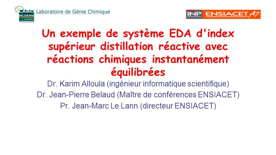 Un exemple de système EDA d index supérieur distillation réactive avec réactions chimiques instantanément équilibrées Dr.