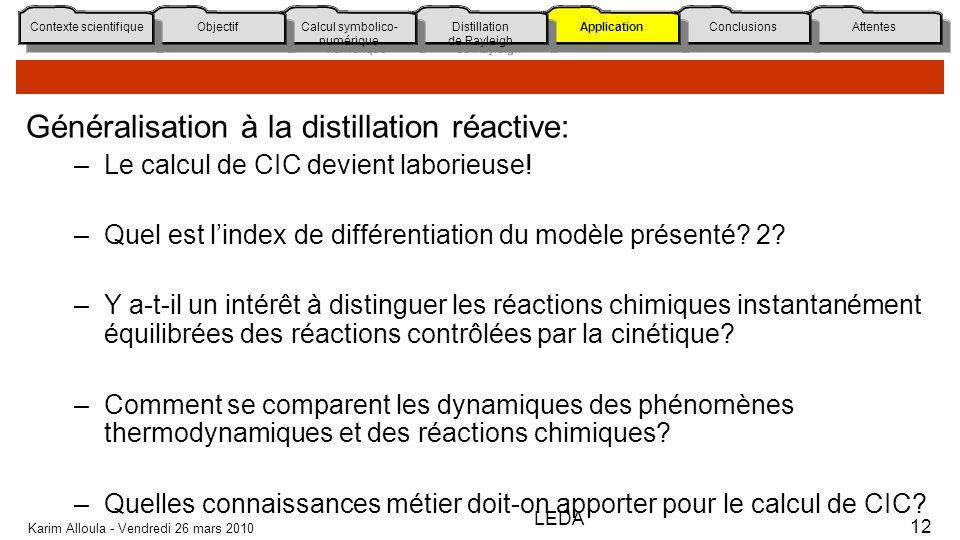 Attentes Conclusions Application Distillation de Rayleigh Calcul symbolico- numérique Calcul symbolico- numérique Objectif Contexte scientifique Génér