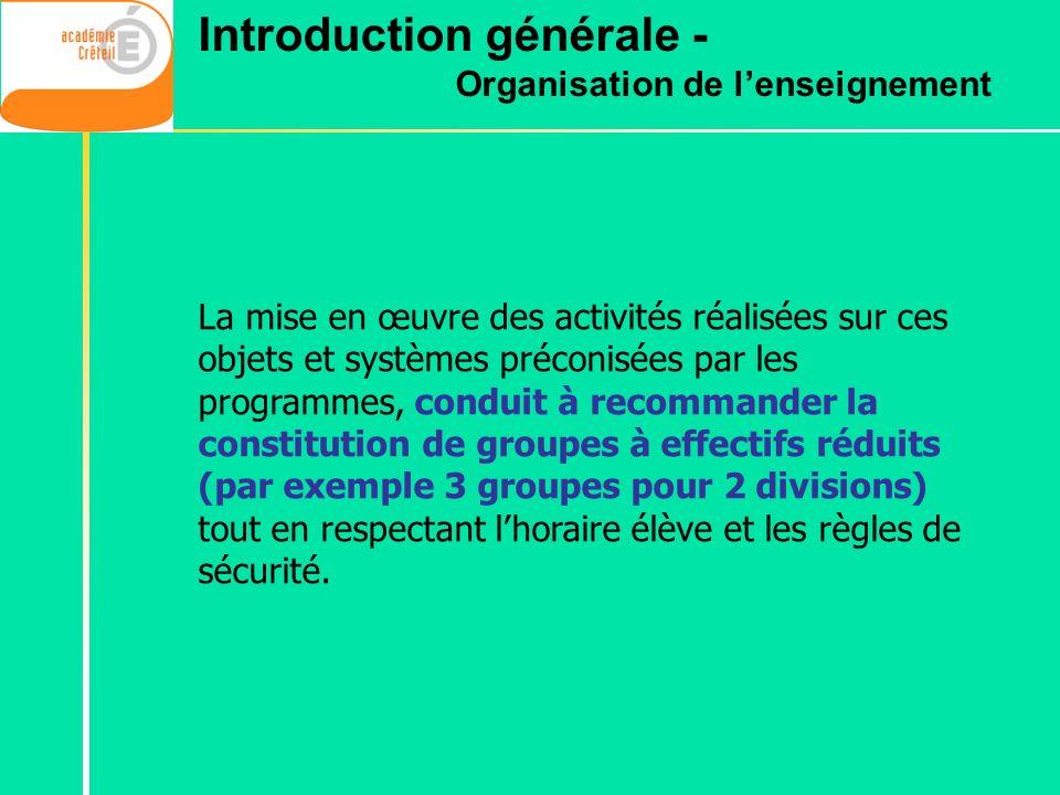 Introduction générale - Organisation de lenseignement La mise en œuvre des activités réalisées sur ces objets et systèmes préconisées par les programm
