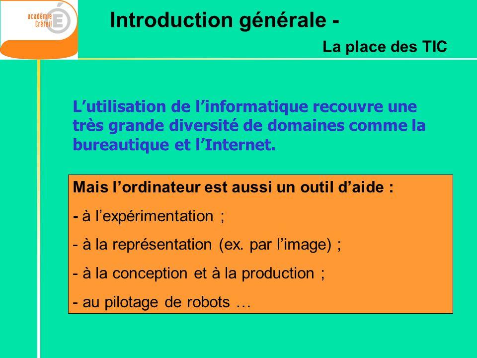 Mais lordinateur est aussi un outil daide : - à lexpérimentation ; - à la représentation (ex. par limage) ; - à la conception et à la production ; - a