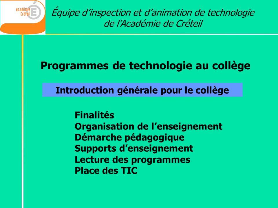 Équipe dinspection et danimation de technologie de lAcadémie de Créteil Finalités Organisation de lenseignement Démarche pédagogique Supports denseign