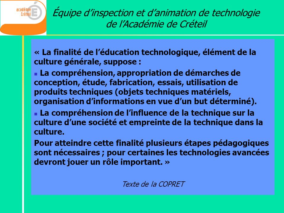 Équipe dinspection et danimation de technologie de lAcadémie de Créteil « La finalité de léducation technologique, élément de la culture générale, sup
