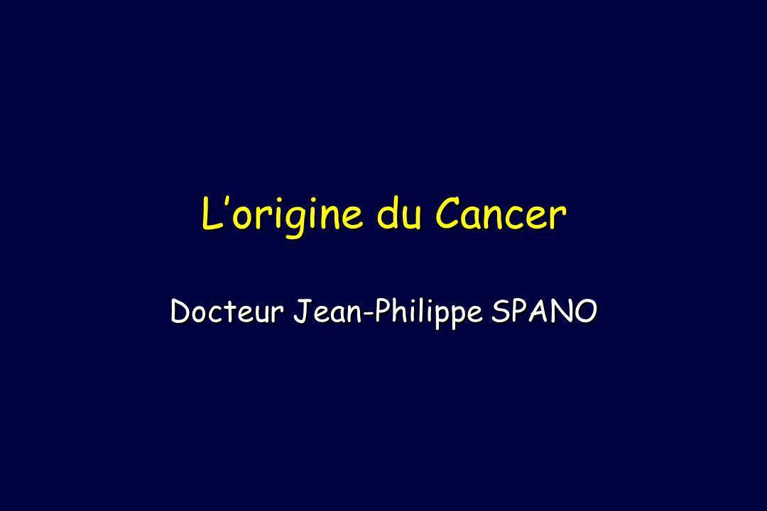Lorigine du Cancer Docteur Jean-Philippe SPANO